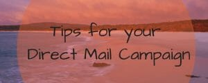 Copywriting tips for an Effective Direct Mail Campaign