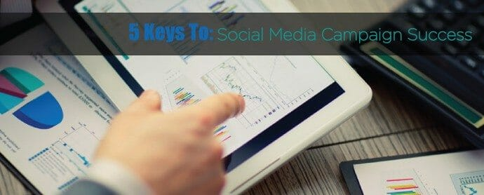 5 Keys For A Successful Social Media Campaign