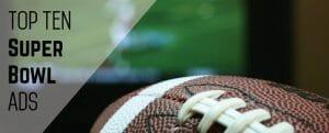 Top 10 Super Bowl Ads