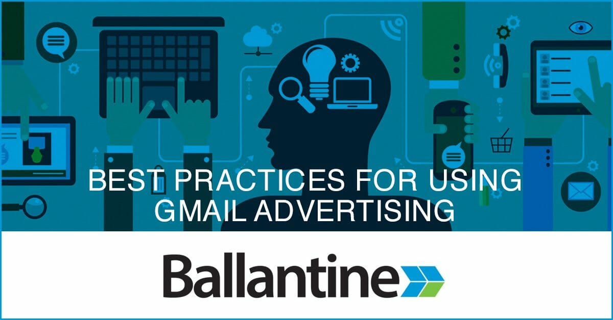 Best Practices For Using Gmail Advertising